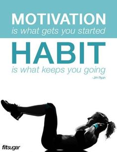 Motivation and Habit!