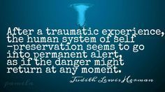 After a traumatic experience... Judith Lewis Herman on PTSD.
