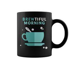 BREWTIFUL MORNING #mug #Brewing #BREWTIFUL . Drinking And Smoking t-shirts,Drinking And Smoking sweatshirts, Drinking And Smoking hoodies,Drinking And Smoking v-necks,Drinking And Smoking tank top,Drinking And Smoking legging.