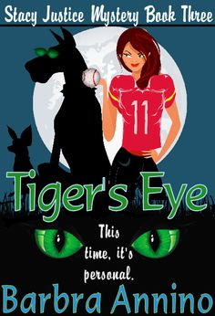 Tiger's Eye, Stacy Justice Book Three