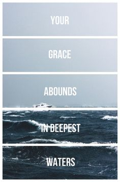 spirit lead me where my trust is without borders, let me walk upon the waters. wherever You would call me. take me deeper than my feet could ever wander. & my faith would be made stronger, in the presence of my Savior.