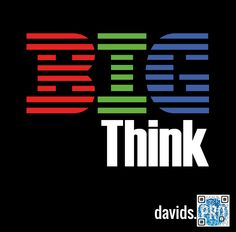 Think BIG. Angelehnt an das IBM Thinkpad Logo.