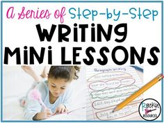 A Series of Step-By-Step Writing Mini Lessons - Rockin Resources