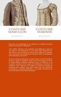 Bienvenue sur l'application de la collection de costumes du musée national du château de Malmaison. <br>Vous allez découvrir cette célèbre collection de costumes masculins et féminins du début du XIXe siècle, tant plébiscitée par les visiteurs du musée. Elle se compose de tenues de cour et d'accessoires de l'impératrice Joséphine, mais aussi de costumes masculins de la famille Beauharnais et de souvenirs de Napoléon, de l'époque consulaire ou de l'exil à Sainte-Hélène. <p>Ces pièces…