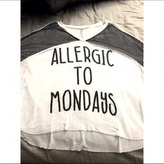 """Allergic to Monday's"" Long Sleeve Very cute, never worn. Too small on my arms. Very light weight and adorable! Tops Tees - Long Sleeve"