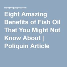 Eight Amazing Benefits of Fish Oil That You Might Not Know About | Poliquin Article