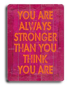 Take a look at this 'You Are Always Stronger' Wall Art by Lisa Weedn on #zulily today!