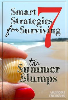Summer is generally a slow time in the blogosphere. Use your time wisely with these seven strategies for surviving the summer slumps.