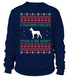 # A Doberman Pinscher Steals My Heart .  A Doberman PinscherSteals My Heart!Doberman PinschersTshirt Sweatshirt Sweater Hoodie