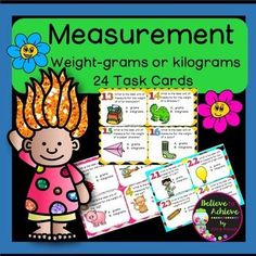 Measurement - Cups, Pints,Quarts, Gallons (24 Task cards)  This is a colorful set of 24 task cards where students decide if the weight of the item would be measured in grams or kilograms.This set is a wonderful addition to your lessons! Great way for students to practice correct unit of measure! I've included a recording sheet and answer key, too!