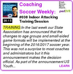 #TRAINING #PODCAST  Coaching Soccer Weekly: Methods, Trends, Techniques and Tactics from WORLD CLASS COACHING    #038 Indoor Attacking Training Session    LISTEN...  http://podDVR.COM/?c=2a05d3f9-919b-2ebd-5201-063304b24b2d