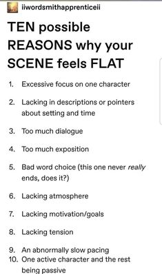 Why your scene feels flat - livening up your writing - writing tipps - Stories Book Writing Tips, Creative Writing Prompts, Writing Words, Writing Resources, Writing Help, Writing Skills, Websites For Writing Stories, Story Writing Ideas, Comic Book Writing