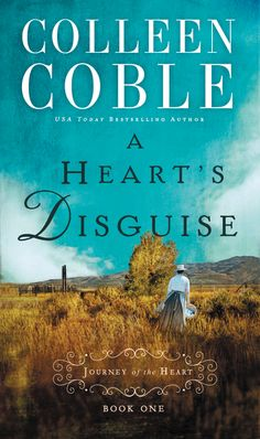 A Heart's Disguise by Colleen Coble (A Journey of the Heart #1)