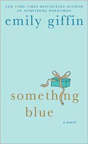 Something Blue. Emily Giffin