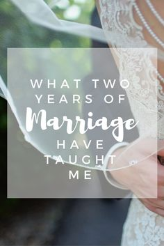 Marriage isn't always easy but it sure is worth it. Here are some things I learned in my first two years of marriage!