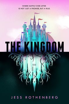 """Read """"The Kingdom"""" by Jess Rothenberg available from Rakuten Kobo. Welcome to the Kingdom, a dazzling fantasy theme park where 'happily ever after' is not just a promise, but a rule . Ya Books, I Love Books, Book Club Books, Good Books, The Book, Sci Fi Books, Fantasy Books To Read, Fantasy Book Covers, Book Suggestions"""