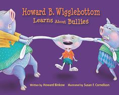 Four Book Suggestions to Develop Social Skills and not be Bullied Howard B. Wigglebottom Learns About Bullies by Howard Binkow and others. Elementary School Counseling, School Counselor, Elementary Schools, Group Counseling, School Grades, Bullying Lessons, Bullying Activities, Learning Activities, Books About Bullying