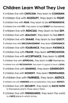 This is a poem by Dorothy Law Nolte, Ph. I've always loved this, and swore to live by this for my children, even before I became a mommy… Enjoy! Lemme know what you think! Gentle Parenting, Parenting Quotes, Kids And Parenting, Parenting Hacks, Peaceful Parenting, Teaching Quotes, Parenting Plan, Great Quotes, Quotes To Live By