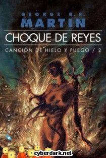 Choque de Reyes / Canción de Hielo y Fuego 2  Cuando se juega al juego de tronos sólo se puede ganar o morir. No hay puntos intermedios.