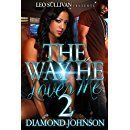 The Way He Loves Me 2 - Kindle edition by Diamond Johnson. Literature & Fiction Kindle eBooks @ Amazon.com.