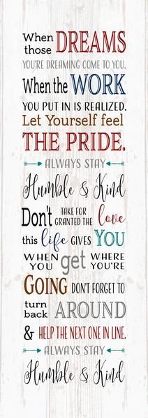 When the Dreams You Realize Always Stay Humble and Kind Tim McGraw Wood Sign-  Dorm, Christmas, Teenager, New Baby, - Heartland Canvas and Signs