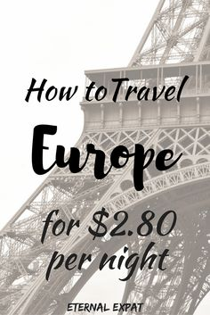 How to travel Europe for $2.80 per night | Eternal Expat