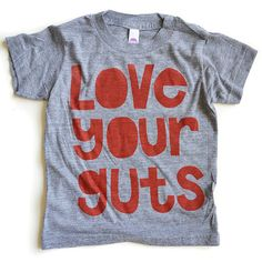 Love Your Guts gray shirt with red ink by mamacaseprints on Etsy, $22.00