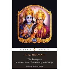 The Ramayana: A Shortened Modern Prose Version of the Indian Epic (Penguin Classics) by R. K. Narayan, http://www.amazon.com/dp/B009CS3OJU/ref=cm_sw_r_pi_dp_XUFvrb18CJZ1D