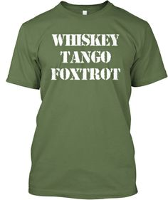 Whisky Tango Foxtrot Limited Edition | Teespring