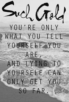 You're only what you tell yourself