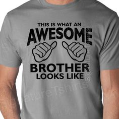 Awesome Brother Shirt Funny Mens T Gift For Birthday Matching Christmas Sist