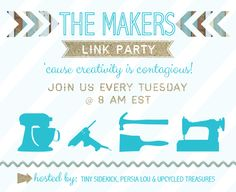 The Makers {link party no. 30}