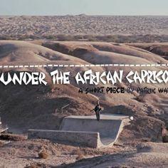 Under The Horn of Capricorn: Mit dem Skateboard durch Südafrika