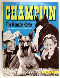 Champion The Wonder Horse with Rebel, Ricky and Uncle Sandy www.marchhousebooks.com