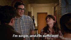 tv funny fox comedy show new girl single robby sufficient nelson franklin im single and im sufficient single and sufficient #humor #hilarious #funny #lol #rofl #lmao #memes #cute