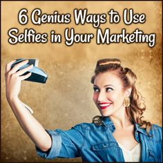 6 Genius Ways To Use Selfies In Your Marketing - Some good ones for #DirectSellers! http://www.CreateACashFlowShow.com/