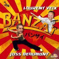 JOSS BEAUMONT & LAURENT VEIX - Banzaï - Extended Mix