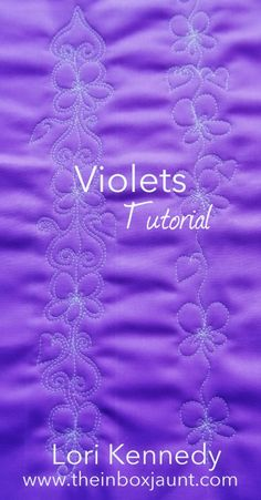 Violets are Blue-Machine Quilting Tutorial - Lori Kennedy Quilts Quilting Stitch Patterns, Machine Quilting Patterns, Quilting Thread, Quilt Stitching, Quilting Tips, Longarm Quilting, Quilt Patterns, Machine Embroidery, Lori Kennedy Quilting Tutorials
