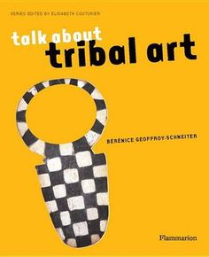 TRIBAL ART. BOOK. CULTURE. EXPERIENCE    http://academybooks.co.nz/product/isbn/9782080201447/#