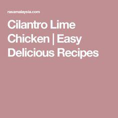 Cilantro Lime Chicken | Easy Delicious Recipes