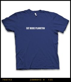 EAT MORE PLANKTON™ T-shirt by Seven Tenths
