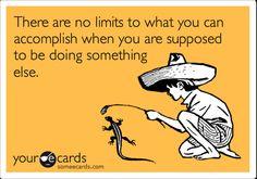 Another procrasinator's creed.