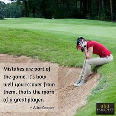 """Mistakes are part of the game. It's how well you recover from them, that's the mark of a great player.""  – Alice Cooper #golf #motivation #quotes"