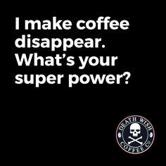 My superpower.