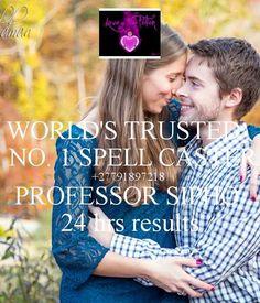 World's Love spells Vs Lost love spells -the best online spell caster PROFESSOR SIPHO 24 hrs results
