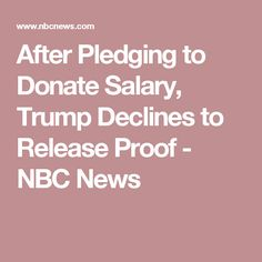 After Pledging to Donate Salary, Trump Declines to Release Proof - NBC News