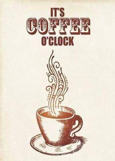 It's coffee o'clock.