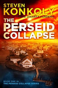 The Perseid Collapse (The Perseid Collapse Post Apocalyptic Series Book 1) by Steven Konkoly