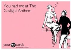 You had me at The Gaslight Anthem