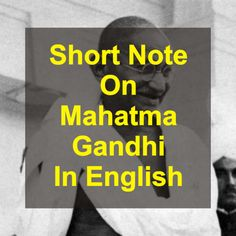 a short note on mahatma gandhi in english